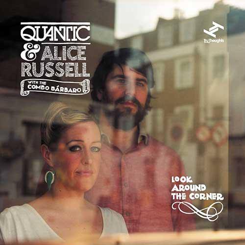 Quantic-Alice-Russell-Look-Around-The-Corner