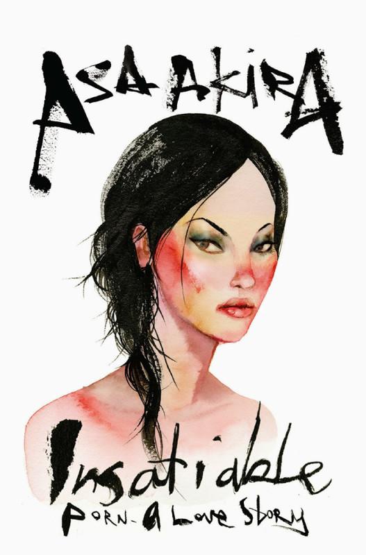 Insatiable Asa Akira
