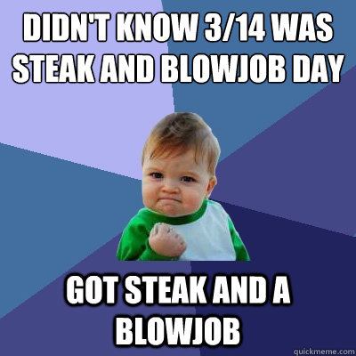 Steak And Blow Job Day