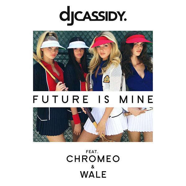 DJ Cassidy_Future Is Mine
